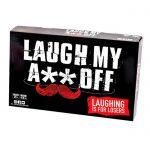 laugh my ass off